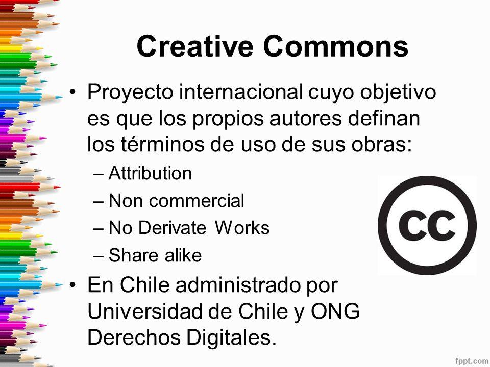 Creative Commons Proyecto internacional cuyo objetivo es que los propios autores definan los términos de uso de sus obras: