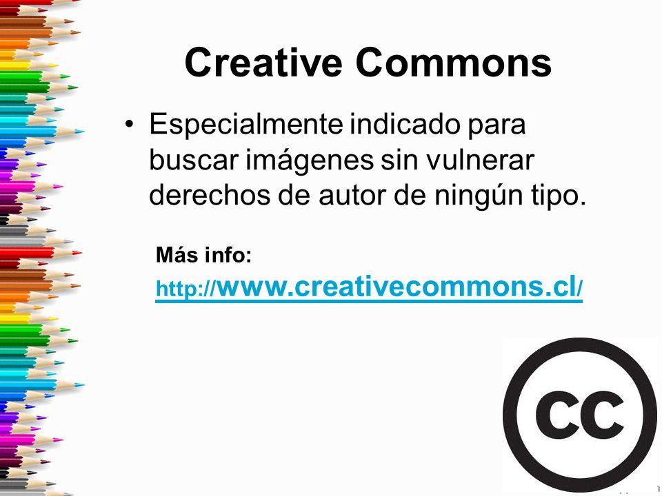 Creative Commons Especialmente indicado para buscar imágenes sin vulnerar derechos de autor de ningún tipo.