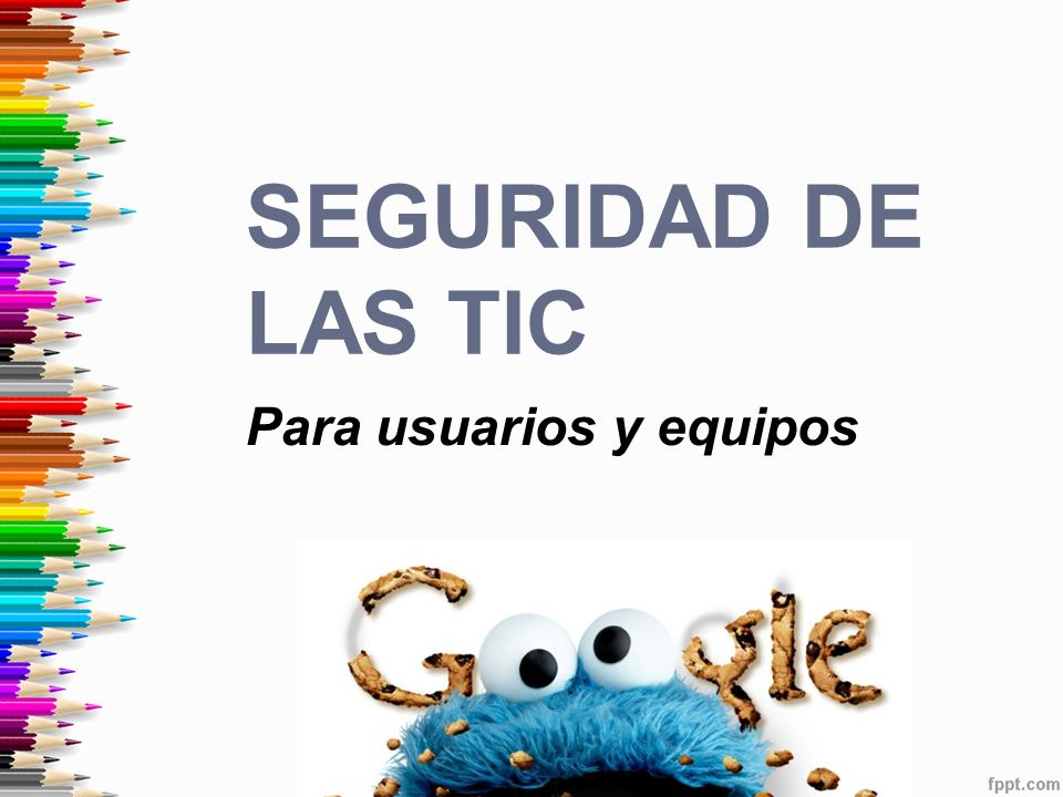 Seguridad de las TIC Para usuarios y equipos