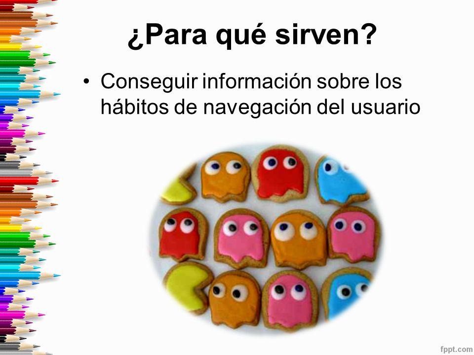 ¿Para qué sirven Conseguir información sobre los hábitos de navegación del usuario
