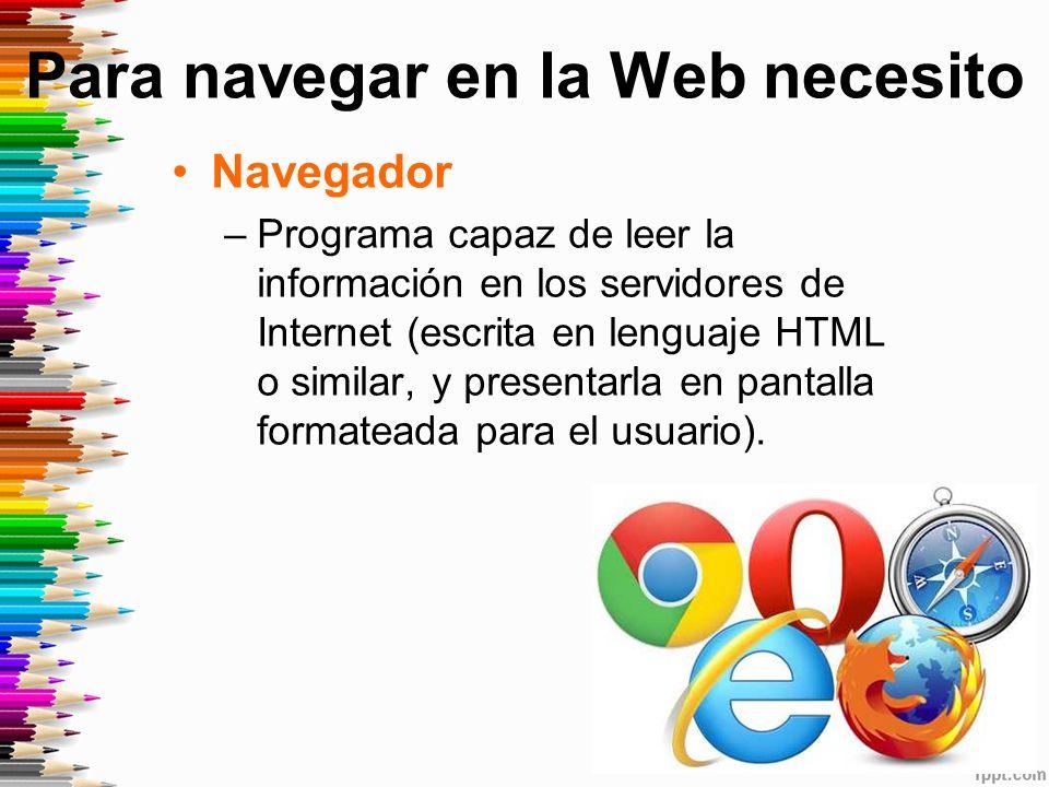 Para navegar en la Web necesito