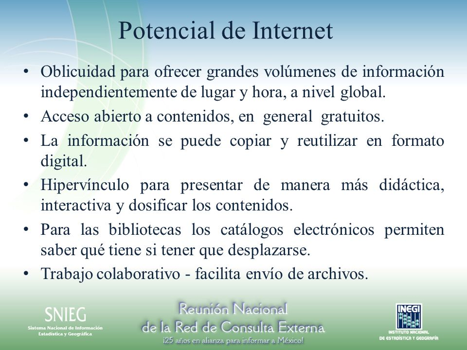 Potencial de InternetOblicuidad para ofrecer grandes volúmenes de información independientemente de lugar y hora, a nivel global.