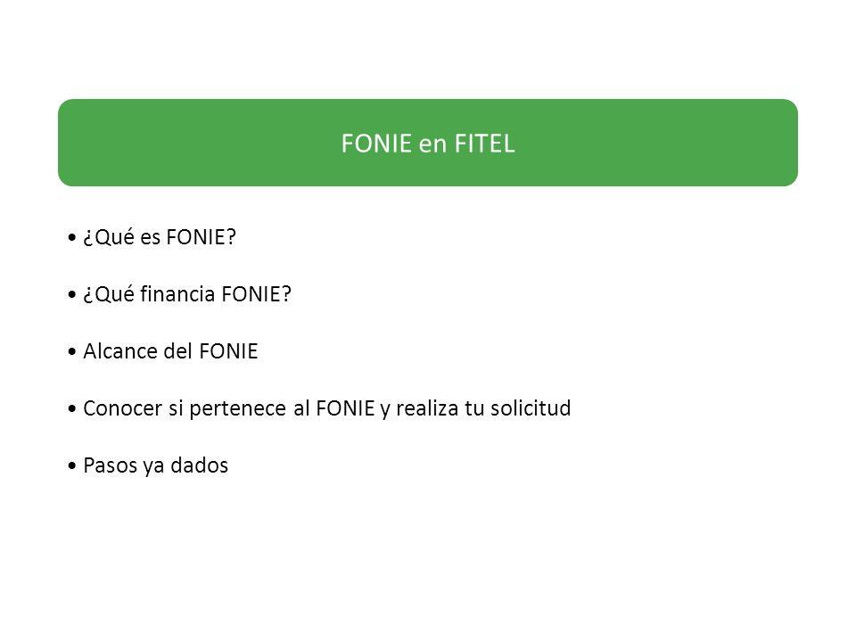 FONIE en FITEL ¿Qué es FONIE ¿Qué financia FONIE Alcance del FONIE
