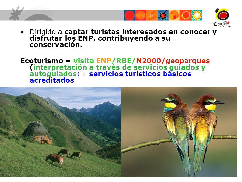 Dirigido a captar turistas interesados en conocer y disfrutar los ENP, contribuyendo a su conservación.