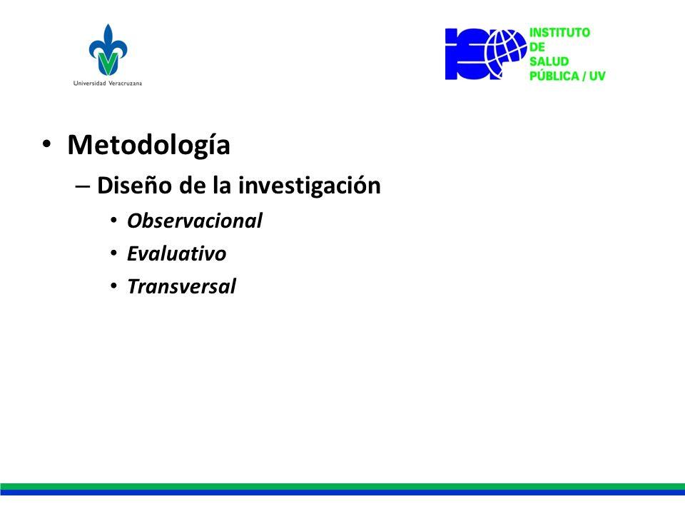 Metodología Diseño de la investigación Observacional Evaluativo