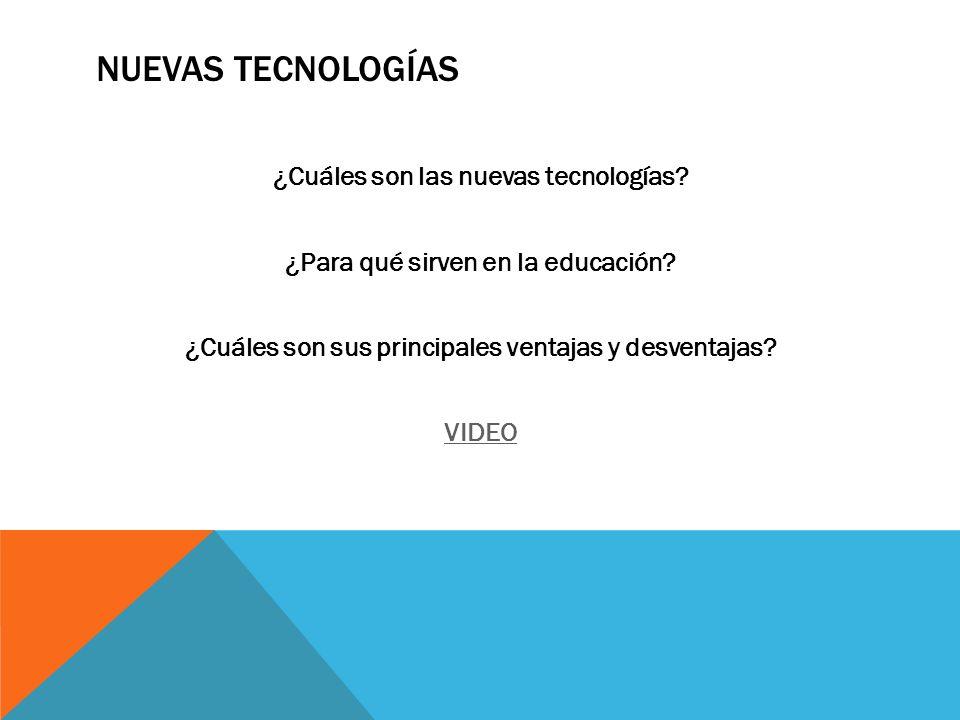 Nuevas tecnologías ¿Cuáles son las nuevas tecnologías.