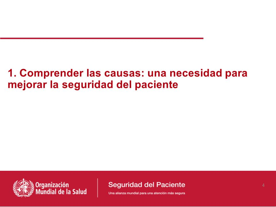 1. Comprender las causas: una necesidad para mejorar la seguridad del paciente