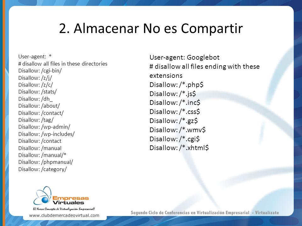 2. Almacenar No es Compartir