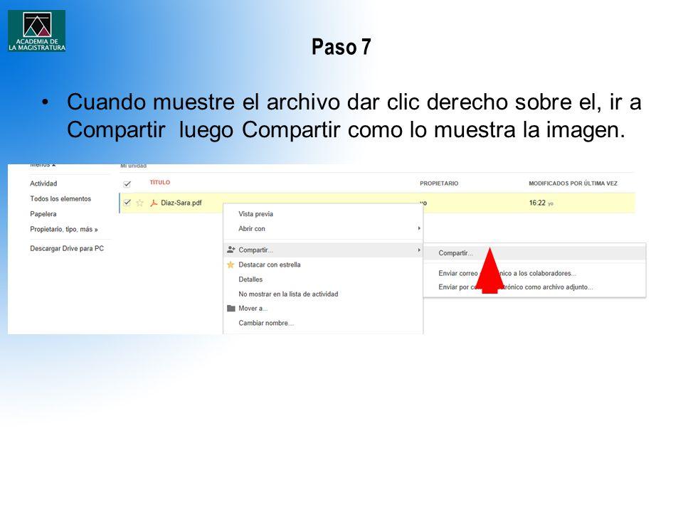 Paso 7 Cuando muestre el archivo dar clic derecho sobre el, ir a Compartir luego Compartir como lo muestra la imagen.
