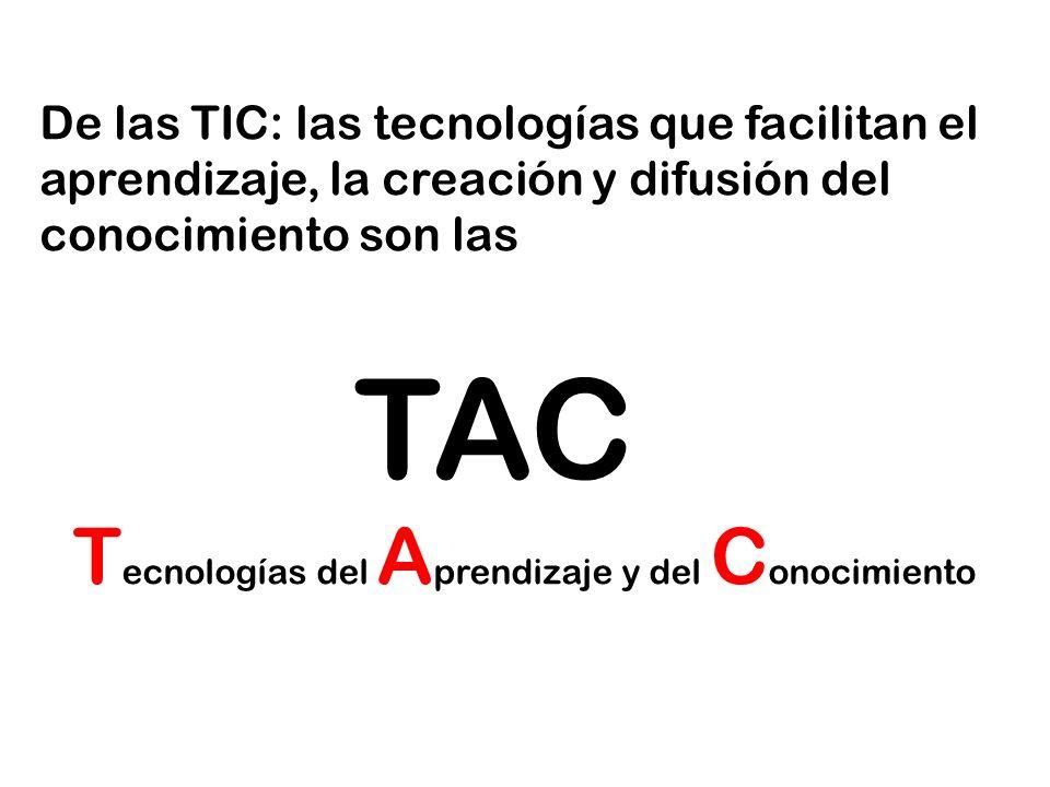 TAC Tecnologías del Aprendizaje y del Conocimiento