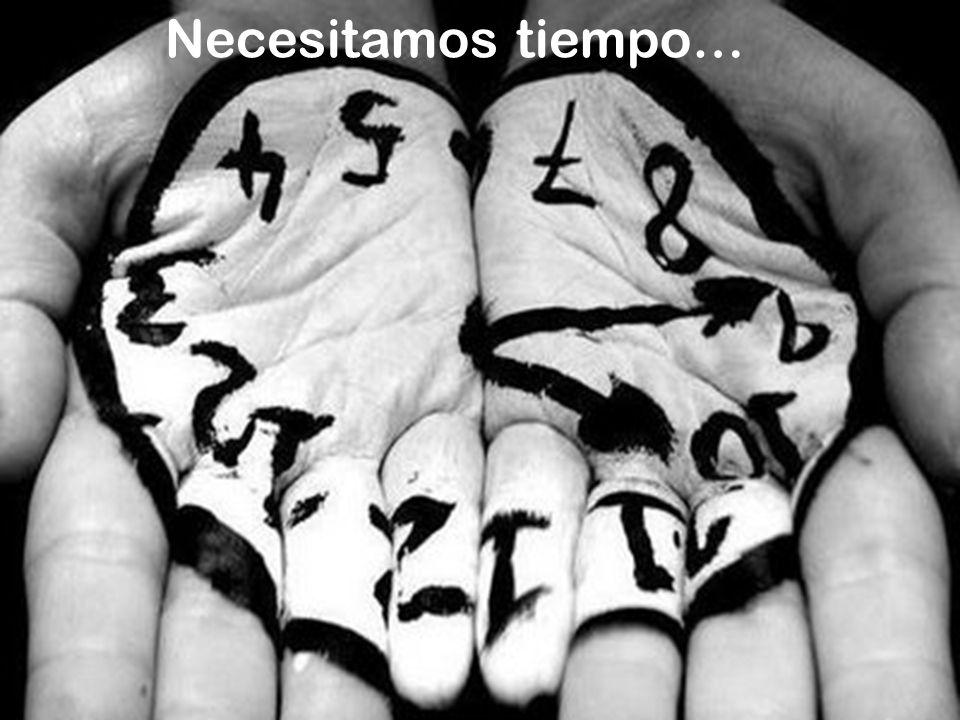 Necesitamos tiempo…