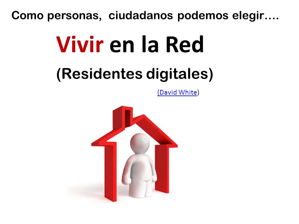 Vivir en la Red (Residentes digitales)
