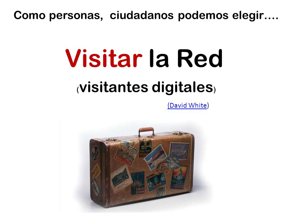 Visitar la Red Como personas, ciudadanos podemos elegir….