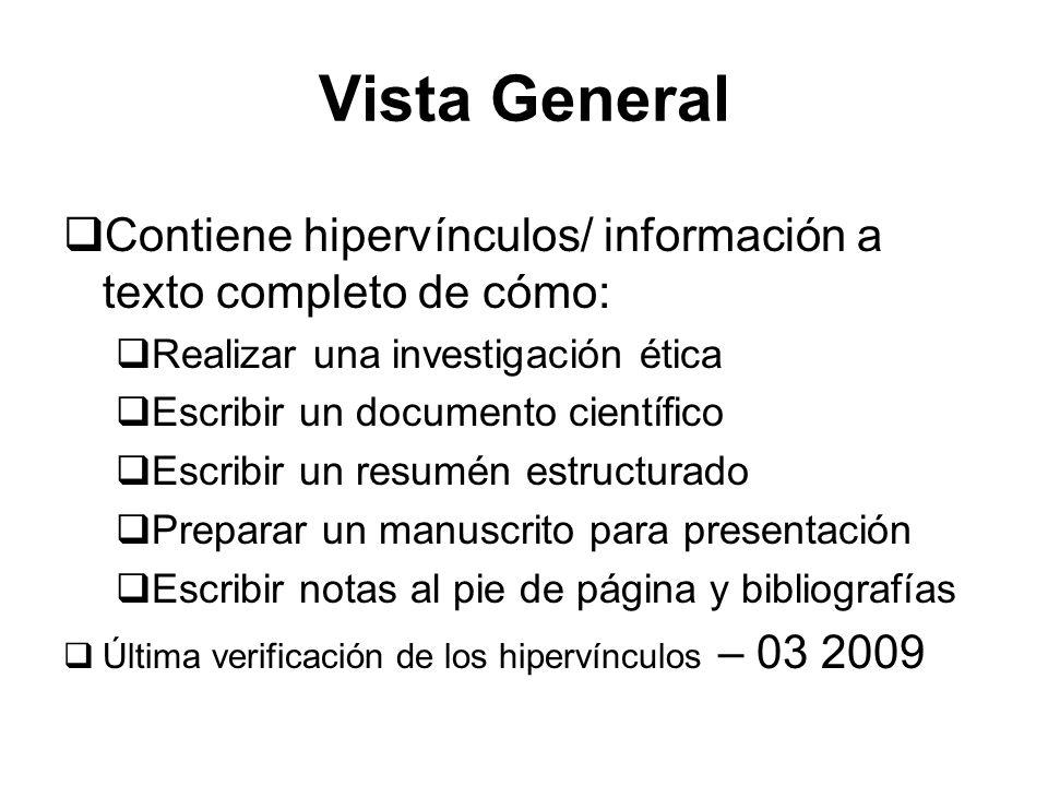 Vista General Contiene hipervínculos/ información a texto completo de cómo: Realizar una investigación ética.