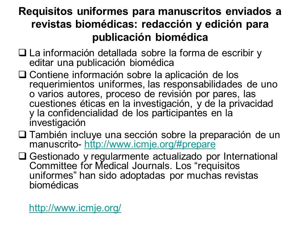 Requisitos uniformes para manuscritos enviados a revistas biomédicas: redacción y edición para publicación biomédica