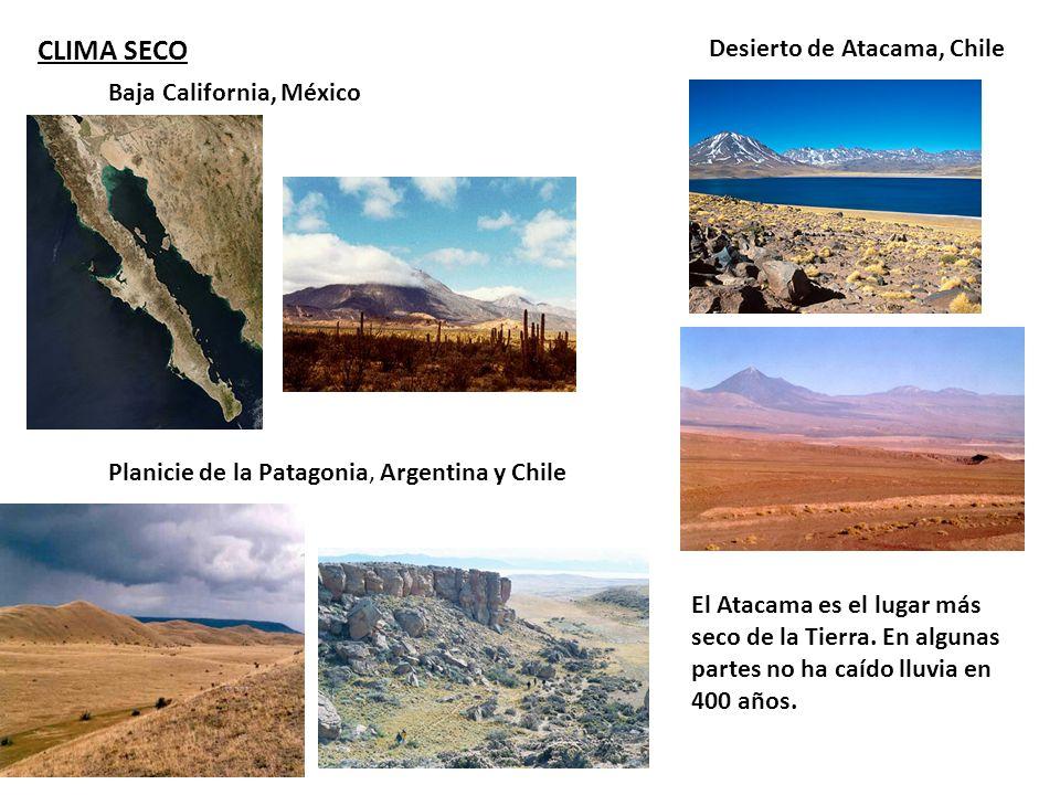 CLIMA SECO Desierto de Atacama, Chile Baja California, México