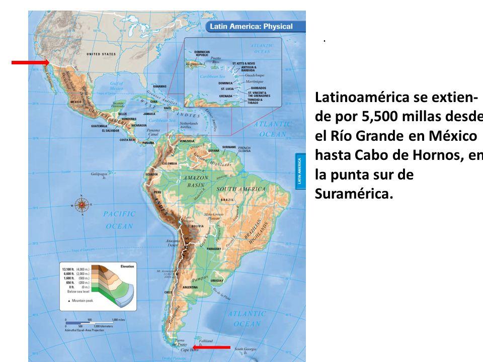 Latinoamérica se extien- de por 5,500 millas desde