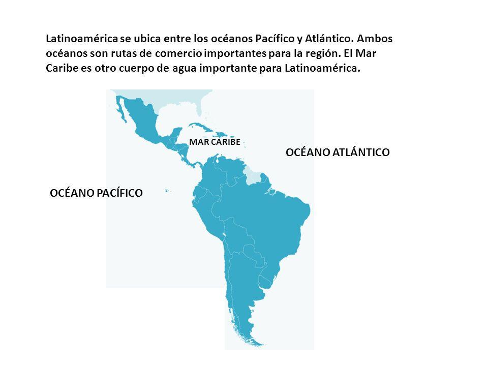 Latinoamérica se ubica entre los océanos Pacífico y Atlántico