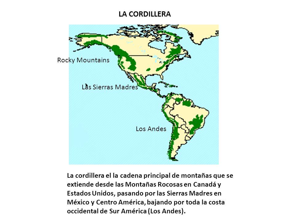 LA CORDILLERA Rocky Mountains Las Sierras Madres Los Andes