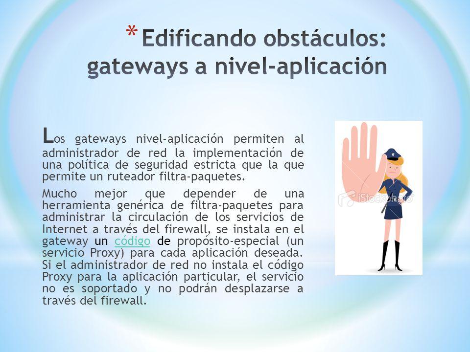 Edificando obstáculos: gateways a nivel-aplicación