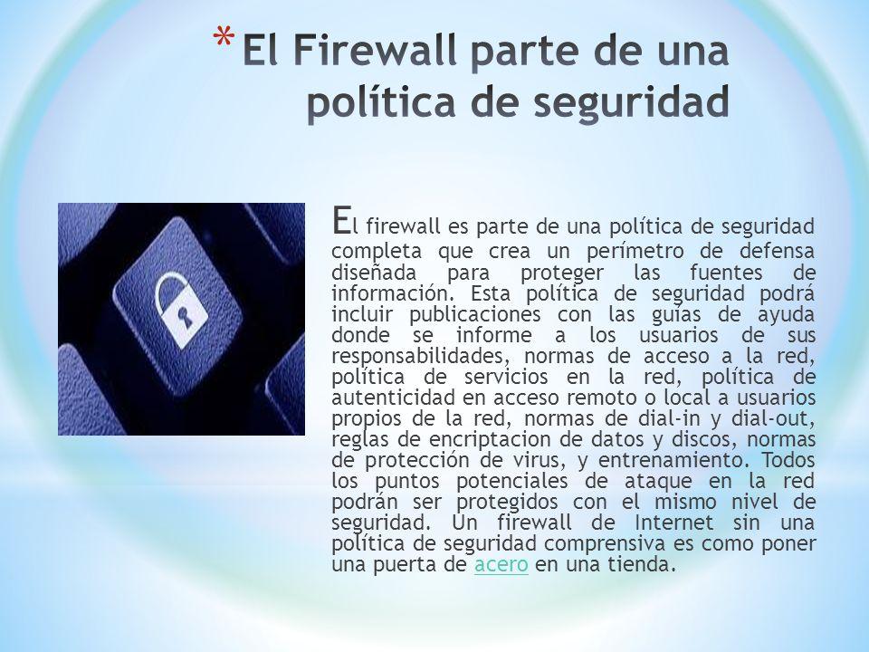 El Firewall parte de una política de seguridad
