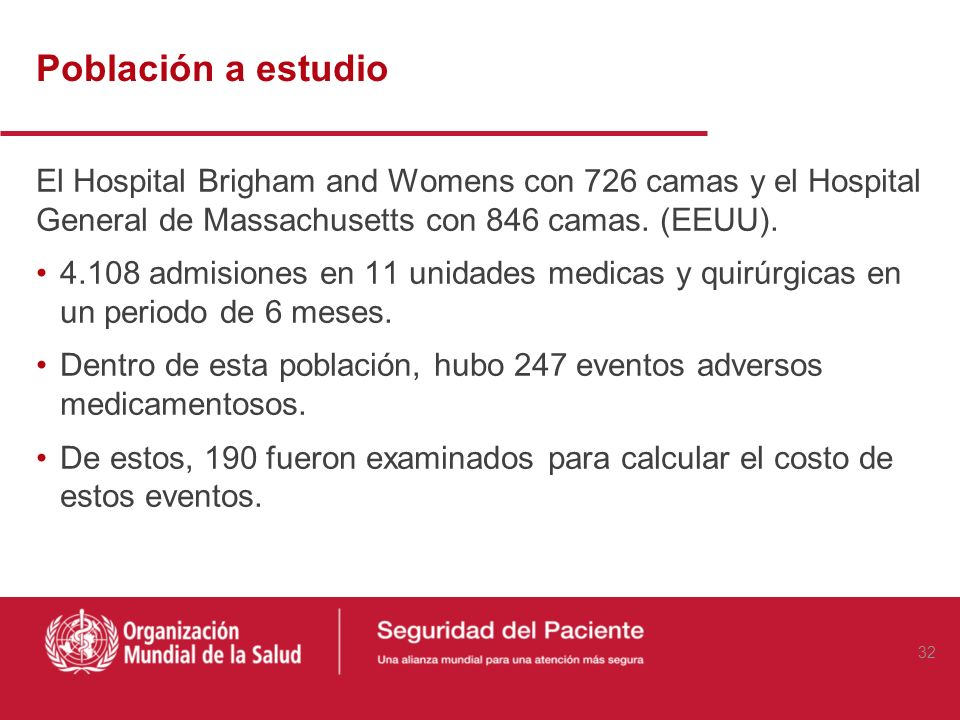 Población a estudio El Hospital Brigham and Womens con 726 camas y el Hospital. General de Massachusetts con 846 camas. (EEUU).