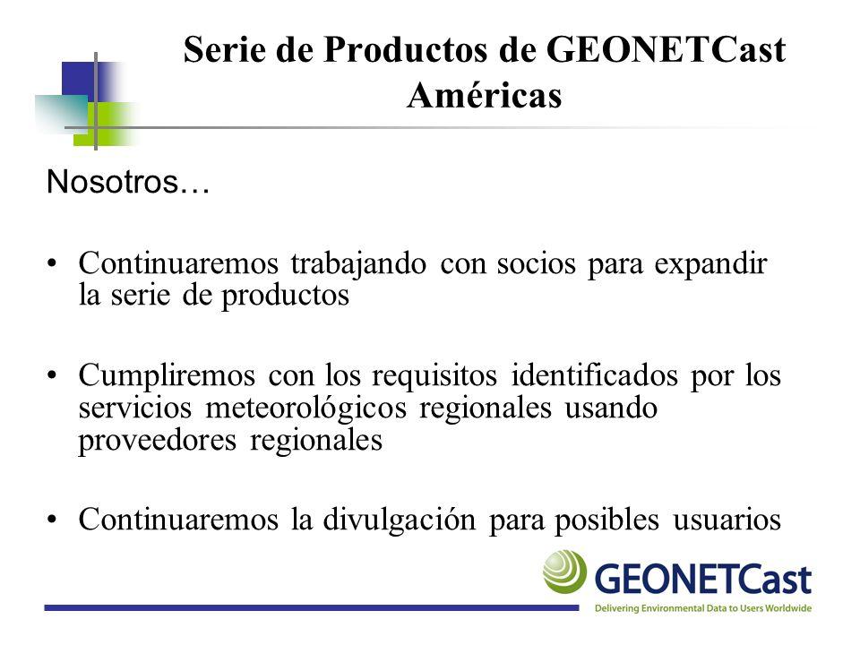 Serie de Productos de GEONETCast Américas