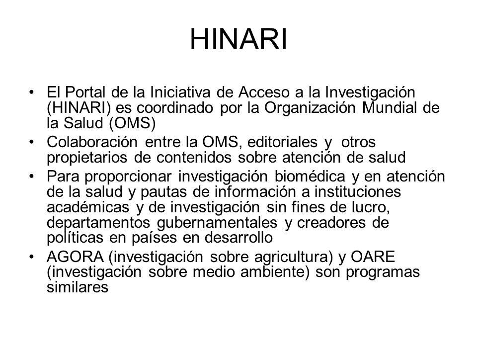 HINARIEl Portal de la Iniciativa de Acceso a la Investigación (HINARI) es coordinado por la Organización Mundial de la Salud (OMS)