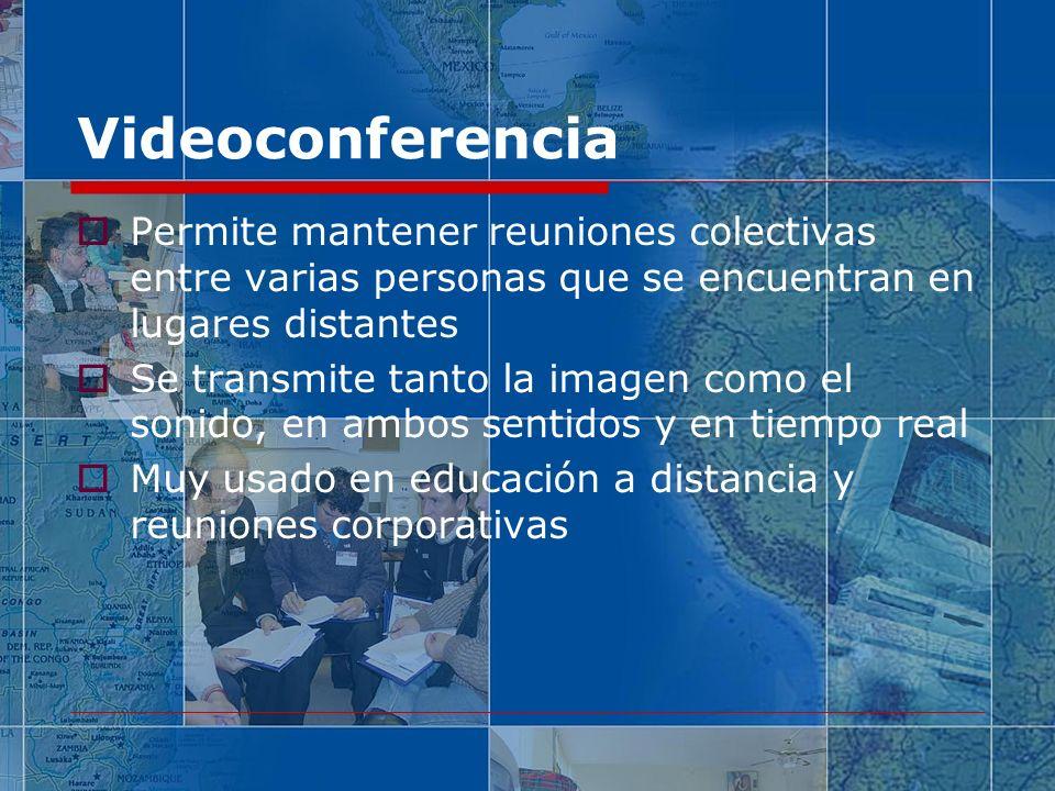 Videoconferencia Permite mantener reuniones colectivas entre varias personas que se encuentran en lugares distantes.