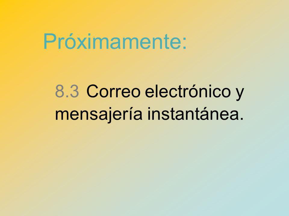 8.3 Correo electrónico y mensajería instantánea.