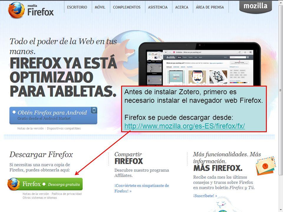 Antes de instalar Zotero, primero es necesario instalar el navegador web Firefox.