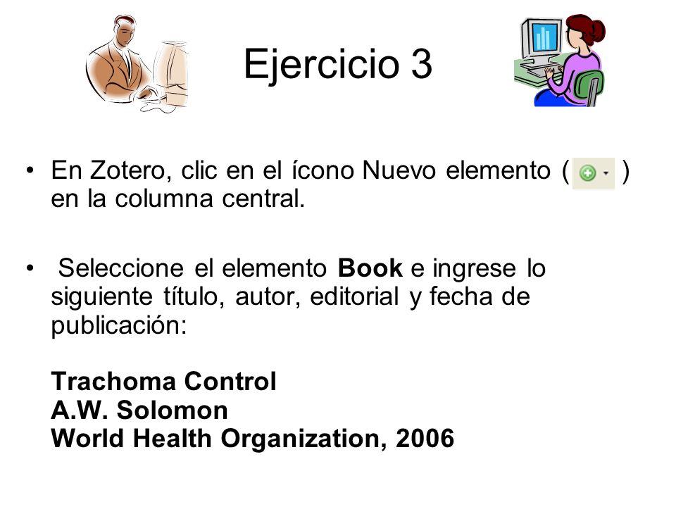 Ejercicio 3 En Zotero, clic en el ícono Nuevo elemento ( ) en la columna central.