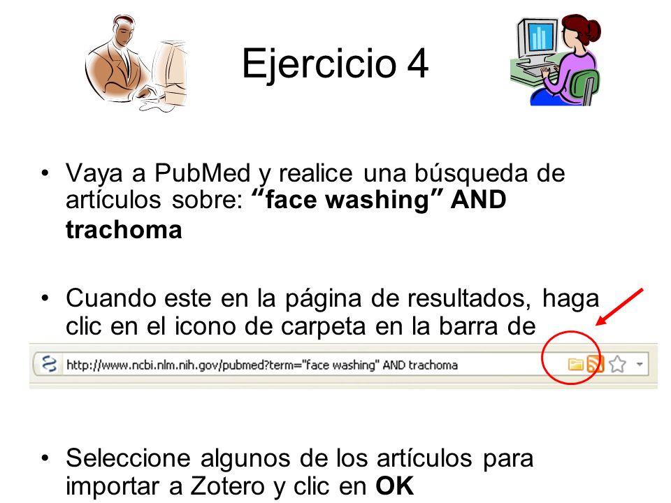 Ejercicio 4 Vaya a PubMed y realice una búsqueda de artículos sobre: face washing AND trachoma.