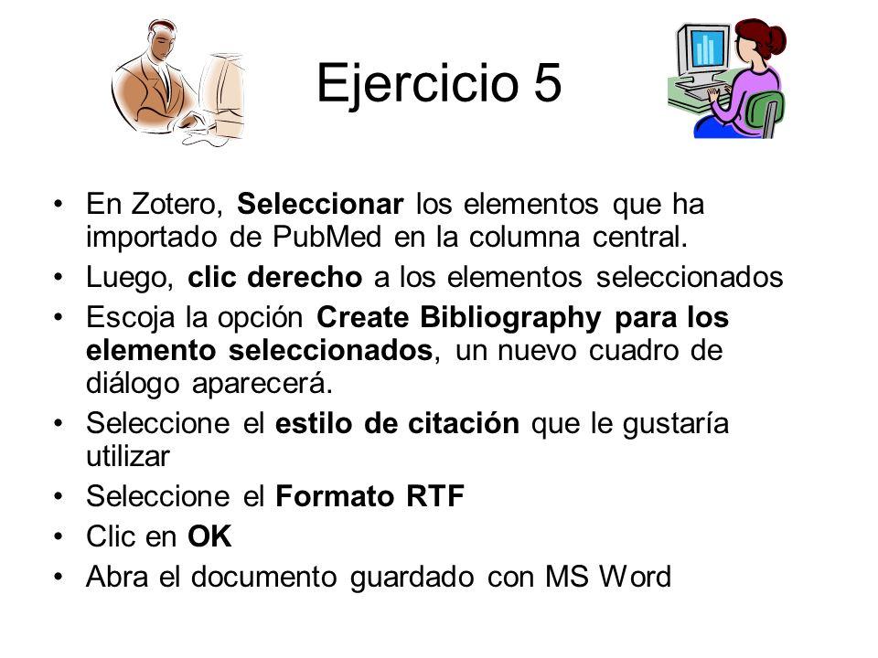 Ejercicio 5En Zotero, Seleccionar los elementos que ha importado de PubMed en la columna central. Luego, clic derecho a los elementos seleccionados.