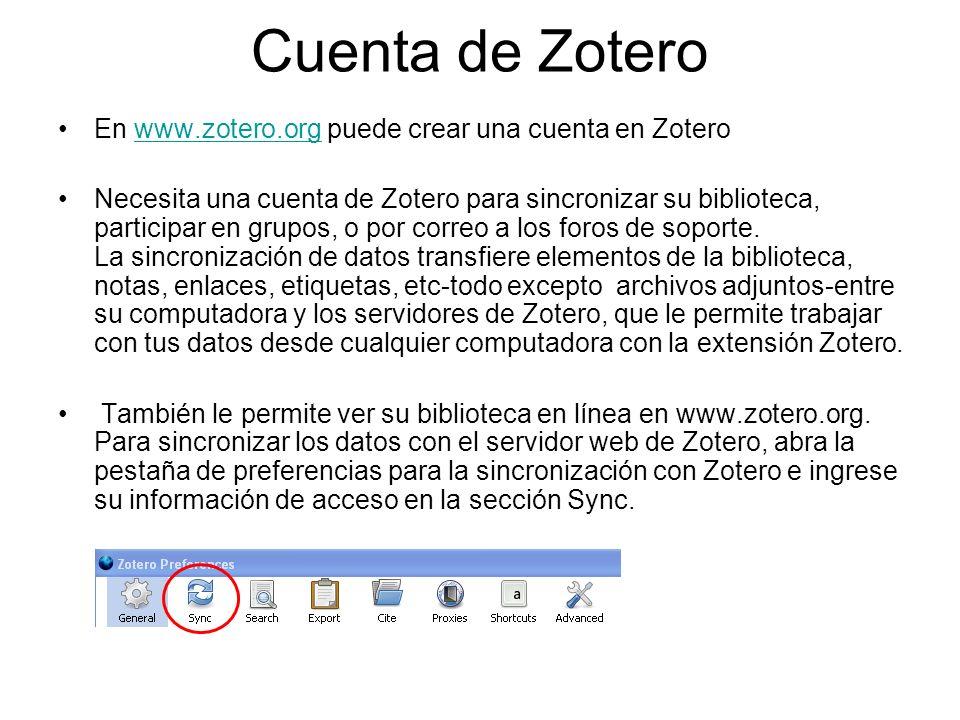 Cuenta de Zotero En www.zotero.org puede crear una cuenta en Zotero