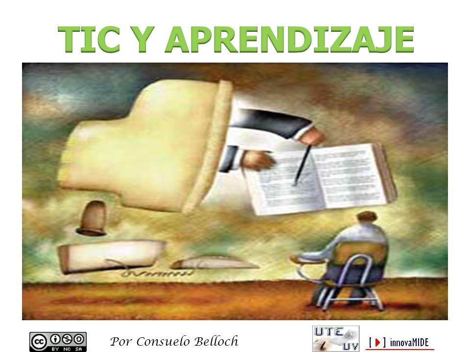 TIC Y APRENDIZAJE Por Consuelo Belloch