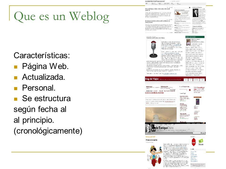 Que es un Weblog Características: Página Web. Actualizada. Personal.