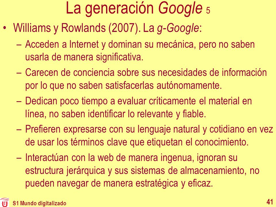 La generación Google 5 Williams y Rowlands (2007). La g-Google: