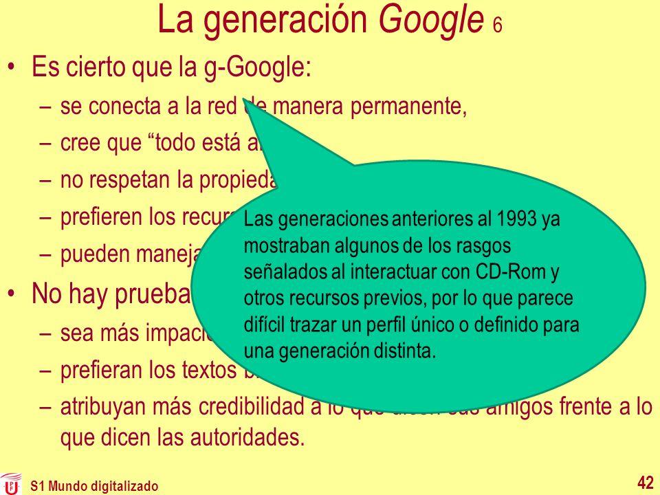 La generación Google 6 Es cierto que la g-Google: