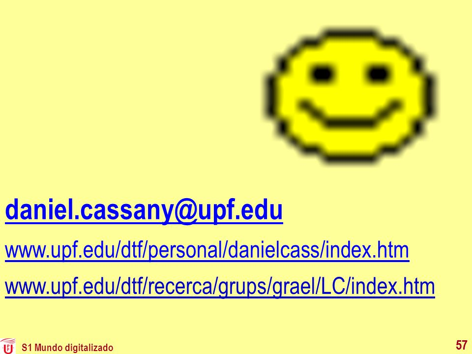 daniel.cassany@upf.edu www.upf.edu/dtf/personal/danielcass/index.htm