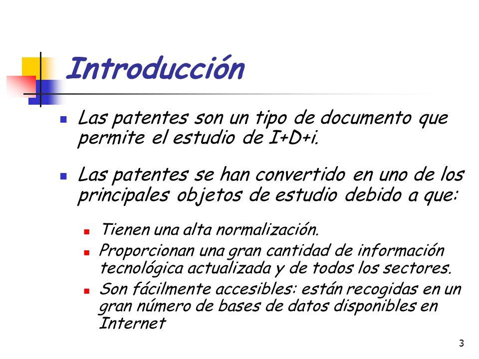 Introducción Las patentes son un tipo de documento que permite el estudio de I+D+i.