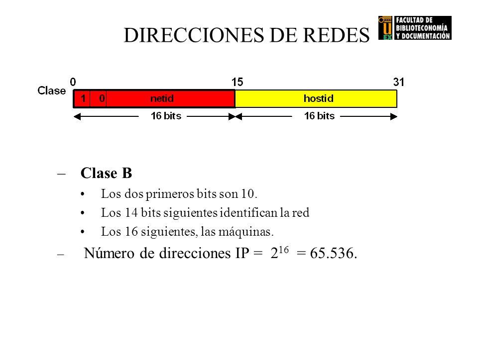 DIRECCIONES DE REDES Clase B Los dos primeros bits son 10.
