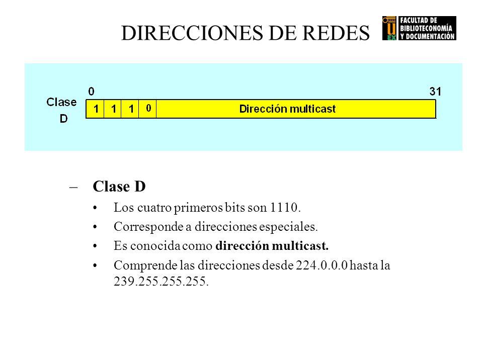 DIRECCIONES DE REDES Clase D Los cuatro primeros bits son 1110.