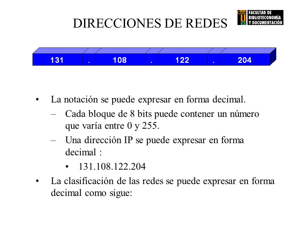 DIRECCIONES DE REDES La notación se puede expresar en forma decimal.