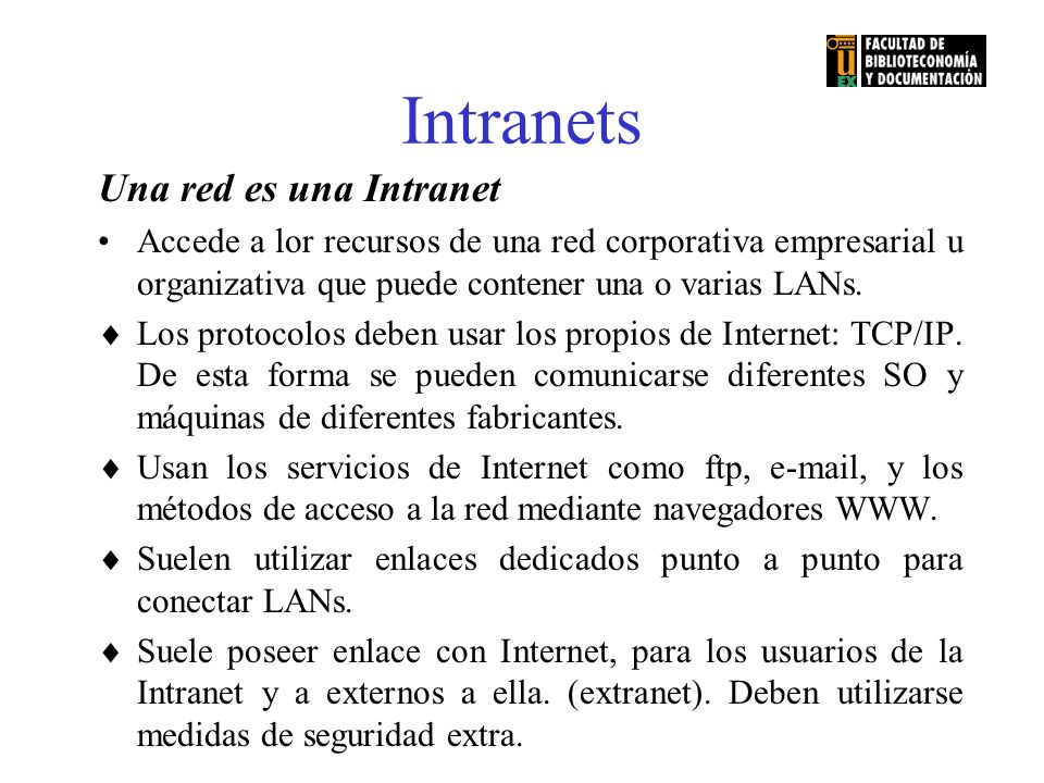 Intranets Una red es una Intranet