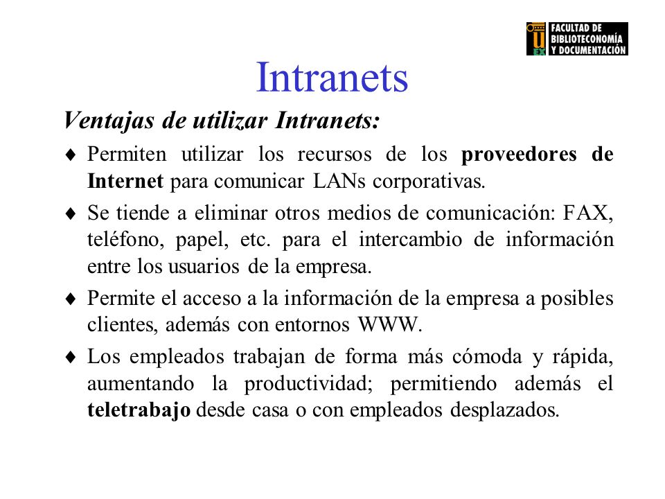 Intranets Ventajas de utilizar Intranets: