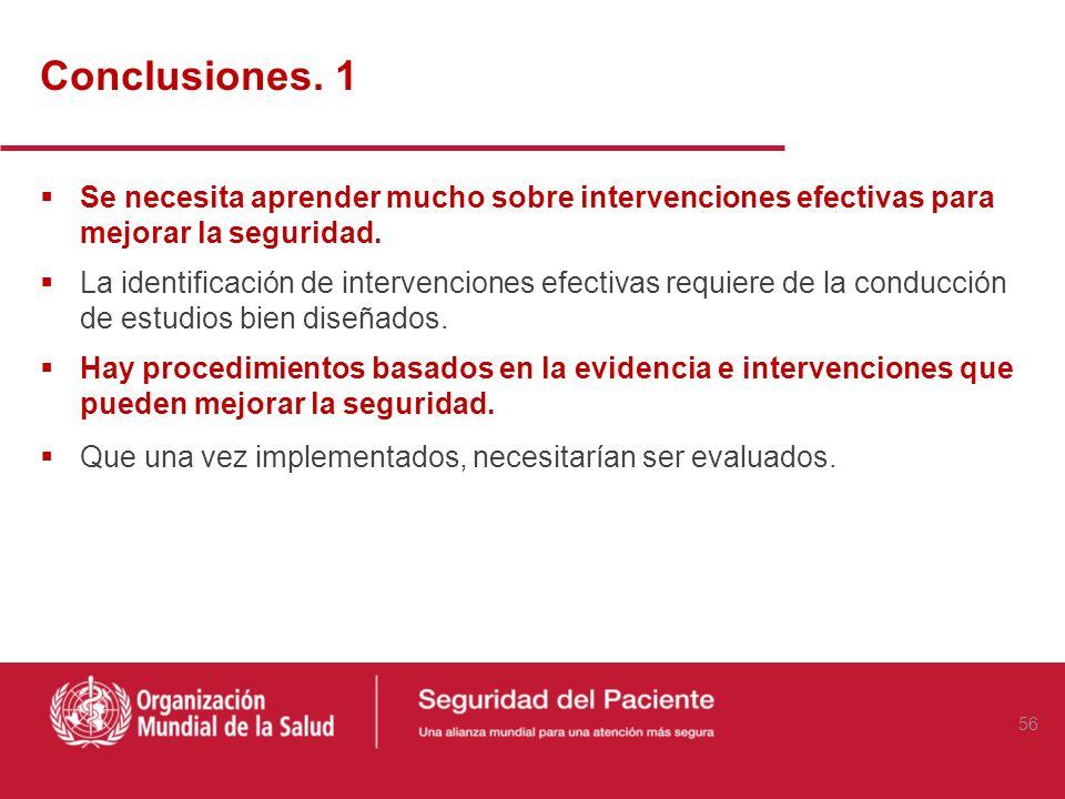 Conclusiones. 1Se necesita aprender mucho sobre intervenciones efectivas para mejorar la seguridad.