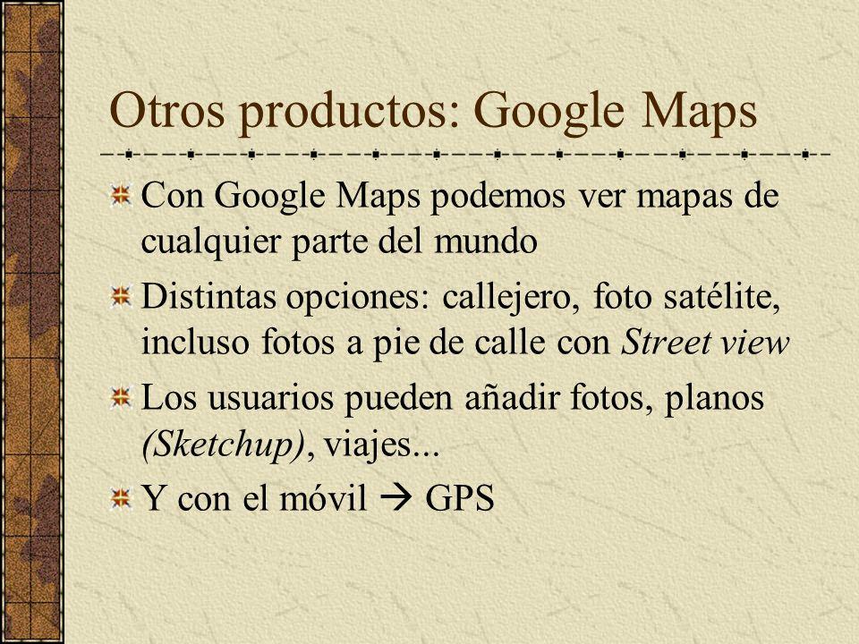Otros productos: Google Maps