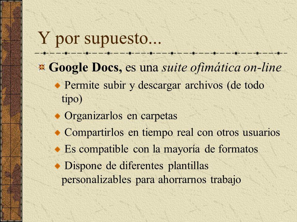 Y por supuesto... Google Docs, es una suite ofimática on-line