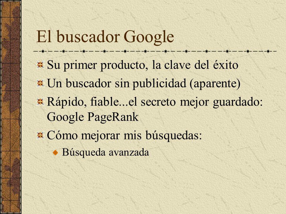 El buscador Google Su primer producto, la clave del éxito
